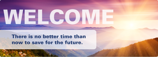 Welcome. There is no better time than now to save for the future.