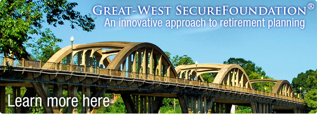 Great-West Secure Foundation, An innovative approach to retirement planning. Learn more here
