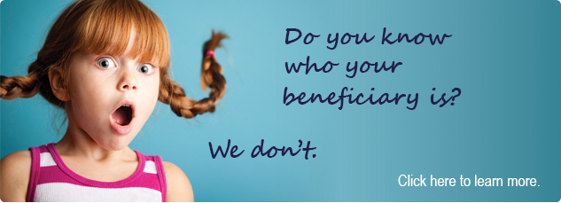 Do you know who your beneficiary is? We don't. Click here to learn more.