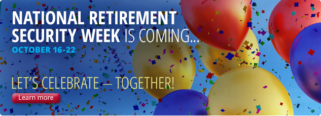 National Retirement Security Week is Coming. Learn More.