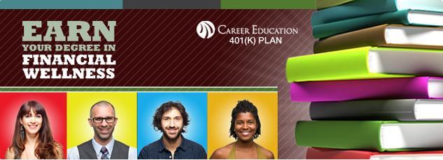 Career Education 401k plan. Earn your degree in financial wellness.