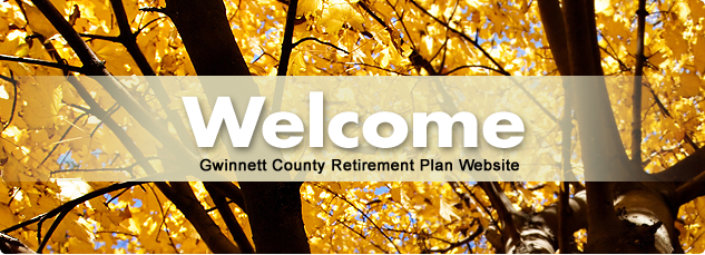 Welcome Gwinnett County Retirement Plan Website.