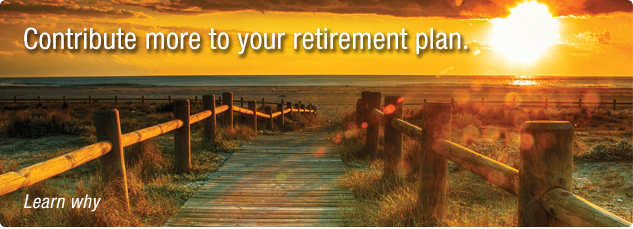 Contribute more to your retirement plan. Learn why