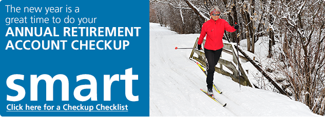 The New Year is a great time to do your Annual Retirement Account Checkup. Click here for a Checkup Checklist.