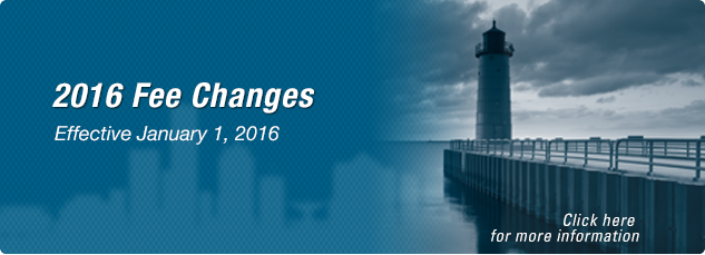 Fee changes coming in January 2016. Click here to read more.