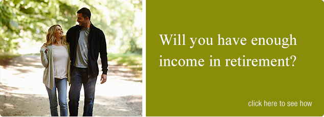 Will you have enough income in retirement? Click here to see how