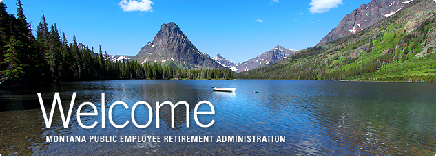 Welcome to Montana Public Employee Retirement Administration
