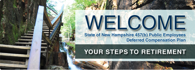 Welcome state of New Hampshire 457b Public Employees Deferred Compensation Plan. Your steps to retirement.