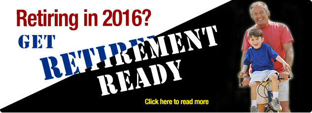 Retiring in 2016? Get Retirement Ready. Click here to read more.