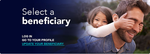 Select a beneficiary. Log in, go to your profile, updated your beneficiary