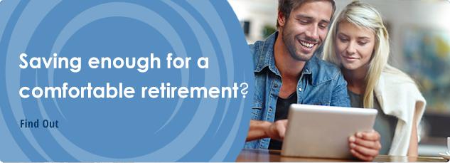 Saving enough for a comfortable retirement?