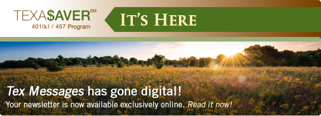 Tex Messages is going digital! Beginning in April, your newsletter will be available exclusively online. Learn more.