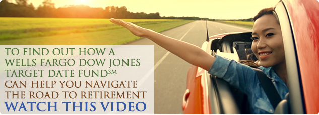 To find out how a Wells Fargo Down Jones Target Date Fund can help you navigate the road to retirement, watch this video