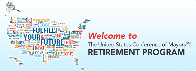 Welcome! The United States Conference of Mayors retirement program.
