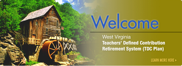 Welcome. West Virgina Teachers Defined Contribution Retirement System.