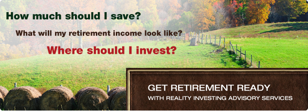 How much chould I save? What will my retirement income look like? Where should I invest? Get retirement ready with reality investing Advisory Services.
