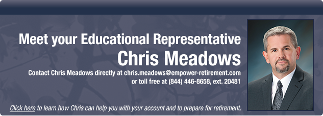 Click here to learn how Chris can help you with your account and to prepare for retirement.