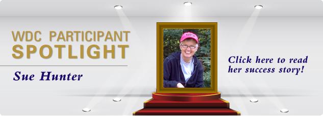 WDC_Participant SPOTLIGHT - Sue Hunter. Click here to read his success story!