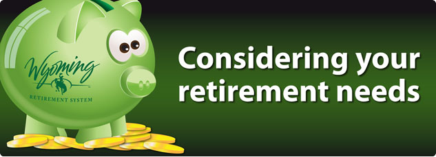 Considering Your Retirement Needs